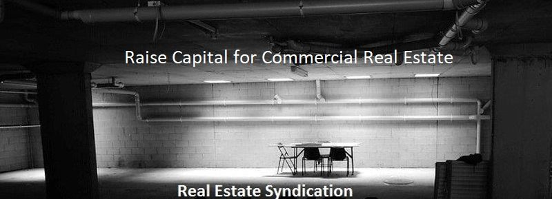 Raise Capital for Commercial Real Estate
